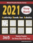 2021 Activity Book for Adults: 365 Very Hard Variety Puzzles for Every Day of the Year: 12 Puzzle Types (Sudoku, Futoshiki, Battleships, Calcudoku, B Cover Image