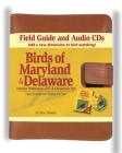 Birds of Maryland & Delaware Field Guide and Audio Set [With Leather Carrying Case and CDs] (Bird Identification Guides) Cover Image