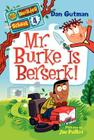 My Weirder School #4: Mr. Burke Is Berserk! Cover Image