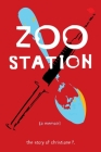 Zoo Station: The Story of Christiane F. (True Stories) Cover Image