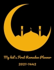 My kid's First Ramadan Planner 2021-1442: Ramadan Prompts Journal: 30 Days Daily Prayer Journal To Record Quran Reading, Ramadan Day Log, Laylat-al Qa Cover Image