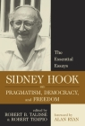 Sidney Hook on Pragmatism, Democracy, and Freedom: The Essential Essays Cover Image