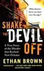 Shake the Devil Off: A True Story of the Murder that Rocked New Orleans Cover Image