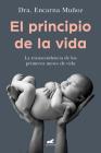 El principio de la vida: La trascendencia de los primeros meses de vida / The Be ginning of Life: The Significance of the Early Months of Life Cover Image