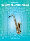 101 Most Beautiful Songs: For Tenor Sax Cover Image