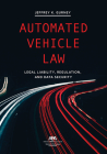 Automated Vehicle Law: Legal Liability, Regulation, and Data Security Cover Image