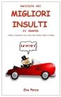 Raccolta Dei Migliori Insulti Di Sempre: Offese e Parolacce alla Guida, per Ridurre Stress e Rabbia Cover Image