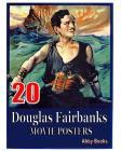 20 Douglas Fairbanks Movie Posters Cover Image