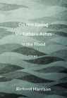 On Not Losing My Father's Ashes in the Flood Cover Image