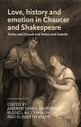 Love, History and Emotion in Chaucer and Shakespeare: Troilus and Criseyde and Troilus and Cressida (Manchester Medieval Literature and Culture) Cover Image