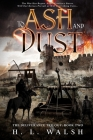 To Ash and Dust: The Deliverance Trilogy: Book Two Cover Image