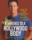 6 Weeks to a Hollywood Body: Look Fit and Feel Fabulous with the Secrets of the Stars Cover Image
