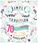 Simply Tradition: 70 Fun & Easy Holiday Ideas for Families Cover Image