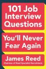 101 Job Interview Questions You'll Never Fear Again Cover Image