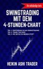 Swingtrading Mit Dem 4-Stunden-Chart 1-3: Drei Bucher in Einem! Teil 1: Einfuhrung in Das Swingtrading Teil 2: Trade the Fake! Teil 2: Wo Setze Ich Me Cover Image