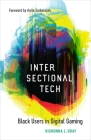 Intersectional Tech: Black Users in Digital Gaming Cover Image
