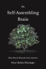 The Self-Assembling Brain: How Neural Networks Grow Smarter Cover Image