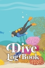 Dive Log Book: Scuba Diving Logbook for Beginner, 100 Pages in 6