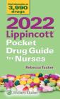 2022 Lippincott Pocket Drug Guide for Nurses Cover Image