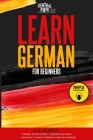 Learn German for Beginners - 4 in 1 Bundle: German Short Stories+German Dialogues+1.000 Most Common German Words and Phrases. Cover Image