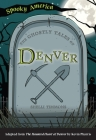 The Ghostly Tales of Denver Cover Image