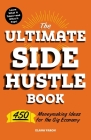 The Ultimate Side Hustle Book: 450 Moneymaking Ideas for the Gig Economy Cover Image