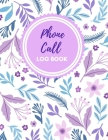 Phone Call Log Book: Large Voice Mail/Message Tracking Book, Home & Office Call Monitoring Log, Missed Call log for secretary, assistant .M Cover Image