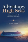 Adventures on the High Seas: A Travel Journal with Unexpected Encounters Cover Image