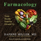 Farmacology: Total Health from the Ground Up Cover Image
