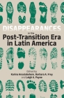 Disappearances in the Post-Transition Era in Latin America (Proceedings of the British Academy) Cover Image