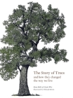 The Story of Trees: And How They Changed the World Cover Image