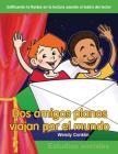 DOS Amigos Planos Viajan Por El Mundo (Two Flat Friends Travel the World) (Spanish Version) (Niveles 3-4 (Grades 3-4)) (Edificando La Fluidez En La Lectura Usando El Teatro del Lector: Estudios Sociales) Cover Image