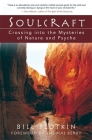 Soulcraft: Crossing Into the Mysteries of Nature and Psyche Cover Image