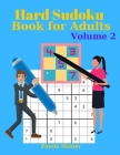 Hard Sudoku Book for Adults Volume 2 - Large Print Sudoku Puzzles with Solutions for Advanced Players Cover Image