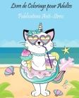 Livre de Coloriage pour Adultes: 25 animaux livre de coloriage pour adultes (lions, chats, chiens, ours, elephants etc..), des motifs anti-stress et r Cover Image