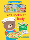 Let's Cook with Teddy: With 20 colorful felt play pieces (Funtime Felt) Cover Image