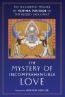 The Mystery of Incomprehensible Love: The Eucharistic Message of Mother Mectilde of the Blessed Sacrament Cover Image
