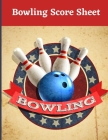 Bowling Score Sheet: Large Score Sheets for Scorekeeping, Bowling Record Book Cover Image