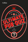 Collins Ultimate Pub Quiz: 10,000 Easy, Medium and Difficult Questions With Picture Rounds Cover Image