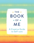 The Book of Me: A Creative Guide to Self-care Cover Image