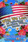 Why We Left: An Anthology of American Women Expats Cover Image