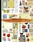 Vintage Ephemera Collage 1: Cut It Out Art Cover Image