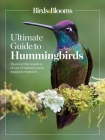 Birds & Blooms Ultimate Guide to Hummingbirds: Discover the wonders of one of nature's most magical creatures Cover Image
