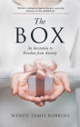 The Box: An Invitation to Freedom from Anxiety Cover Image