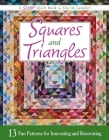 Squares and Triangles: 13 Fun Patterns For Innovating And Renovating Cover Image