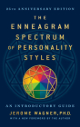 The Enneagram Spectrum of Personality Styles 2e: 25th Anniversary Edition with a New Foreword by the Author Cover Image