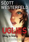 Uglies: Shay's Story (Graphic Novel) (Uglies Graphic Novels #1) Cover Image