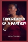 Experiences of a fantasy: Sex adventures and fantasies, sex story compilations, intimate and erotic memories, sex stories for adults, dating and Cover Image