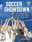 Soccer Showdown: U.S. Women's Stunning 1999 World Cup Win (Greatest Sports Moments) Cover Image