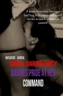 Sinful Daring Dirty Daddies Pride at her Command: A Heart in Motion Daring a Bad Boy, Billionaire, Duke and Doctor to Spark a Flame of Passion Cover Image